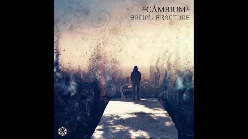 CAMBIUM - Social Fracture (Original Mix)
