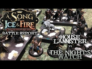Ep. 15 A Song of Ice and Fire Battle Report - House Lannister vs. Night's Watch