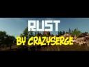 RUST Cекреты и фишки Часть 1 CrazySerge HD