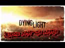 Dying Light - Жизнь друг за друга ! 6