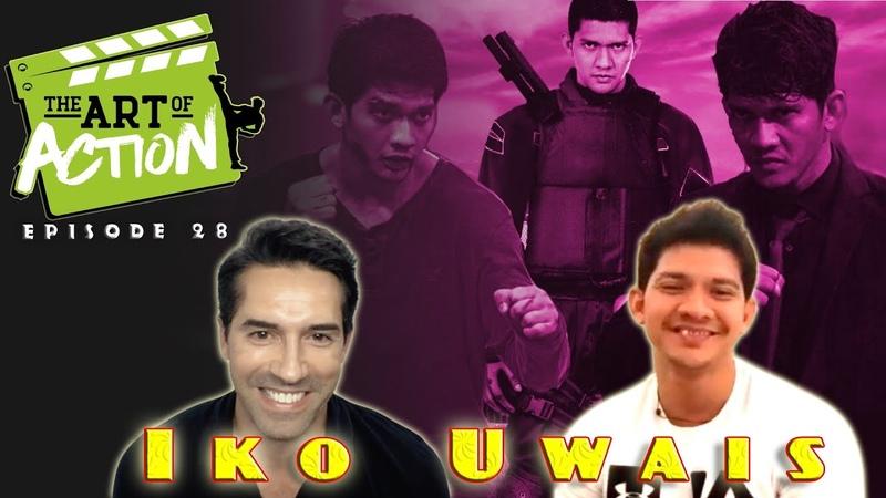 The Art of Action - Iko Uwais - Episode 28