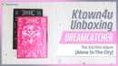 [Ktown4u Unboxing] DREAMCATCHER - 3rd Mini Album [Alone in the City] 드림캐쳐 언박싱