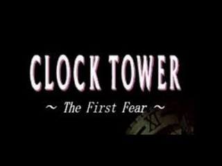 Clock Tower The First Fear