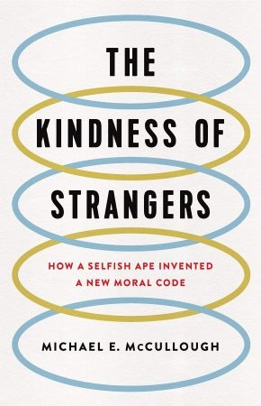 The Kindness of Strangers - Michael E. McCullough