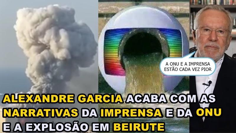 PERFEITO ALEXANDRE GARCIA ACABA COM as NARRATIVAS da IMPRENSA e da ONU e FALA da CRISE em BEIRUTE