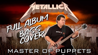 Metallica - Master of Puppets [FULL ALBUM BASS COVER]