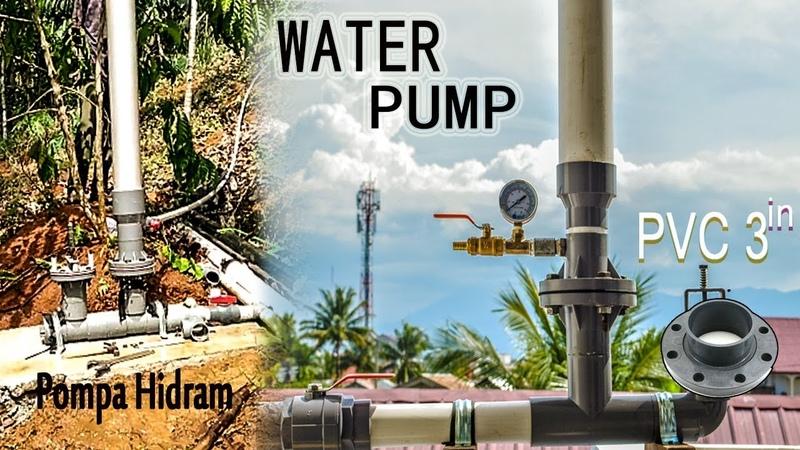 Cara membuat Pompa Air tanpa listrik dari tempat rendah ke tempat tinggi Pipa PVC 3 inc Ram Pump