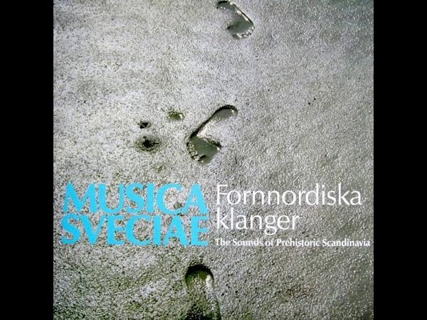 Fornnordiska klanger The Sounds of Prehistoric Scandinavia Full Album