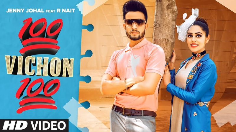 100 Vichon 100 Full Official Video Jenny Johal Feat R Nait Latest Punjabi Song 2021