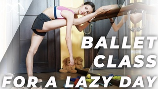 BALLET CLASS for a lazy day 2020 with loads of TIPS