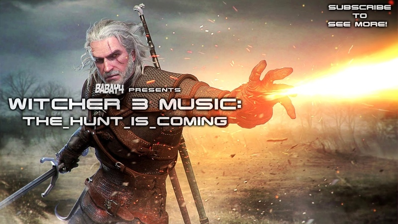 Witcher 3: Wild Hunt SOUNDTRACK - The Hunt is Coming