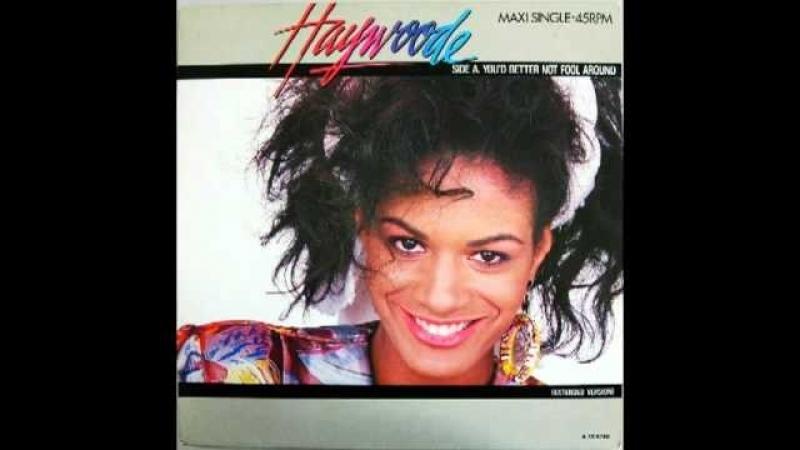 Haywoode - Youd Better Not Fool Around (1985)