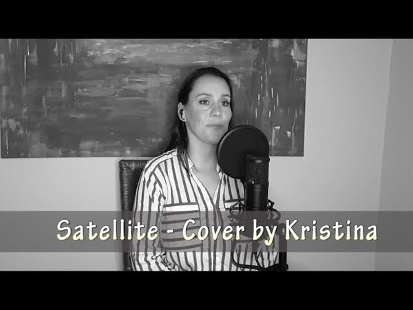 Satellite - Lena Meyer-Landrut | Cover by Kristina | 10 Jahre Satellite