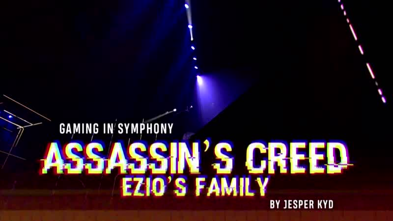 Assassin's Creed II Ezio's Family Suite The Danish National Symphony Orchestra LIVE