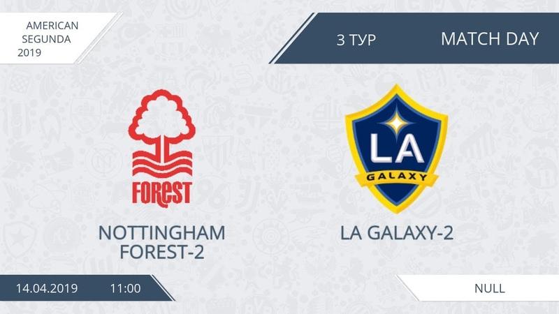 AFL19. America. Segunda. Day 2. Nottingham Forest-2 - LA Galaxy-2.