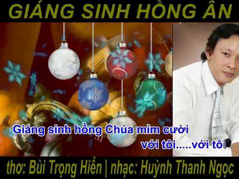 Nhạc Giáng sinh hay nhất GIÁNG SINH HỒNG ÂN (thơ LS Bùi Trọng Hiển - nhạc Huỳnh Thanh Ngọc)