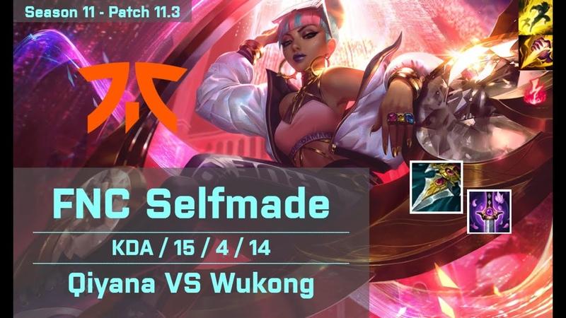 FNC Selfmade Qiyana JG vs Wukong EUW 11 3 ✅