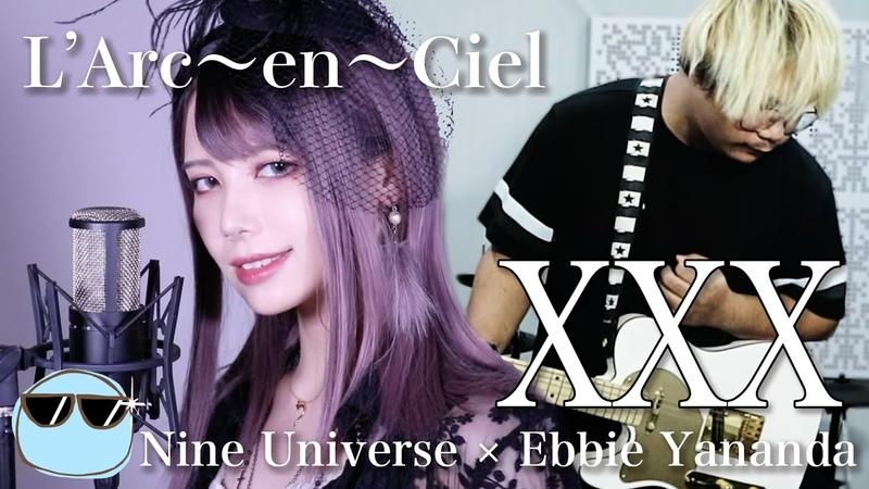 女性が歌う L'Arc〜en〜Ciel XXX Nine Universe feat Ebbie Yananda