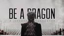 Daenerys Targaryen Be A Dragon 8x05