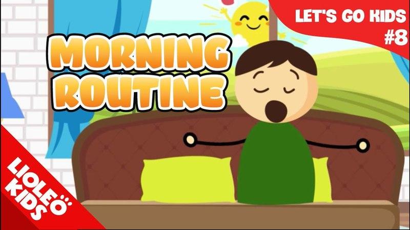 Tiếng Anh cho bé qua sách Lets Go 8 Thói quen buổi sáng - Morning Routine  Lioleo Kids 