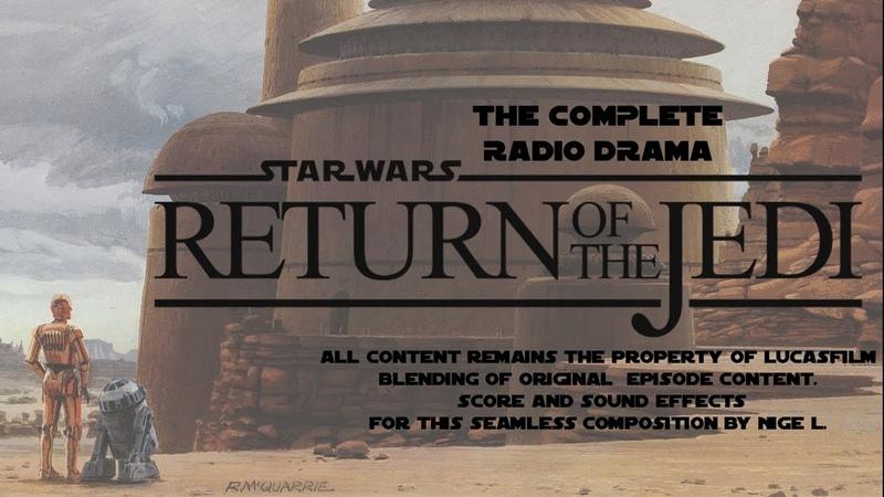 Star Wars Return Of The Jedi Radio Drama Nigel's Edit