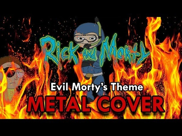 Rick Morty - Evil Morty Theme - METAL COVER w/ SOLO (audio only)