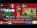 Mexico vs Sweden | FIFA World Cup 2018 Group F | Match 42 Predictions FIFA 18