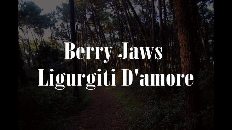 Berry Jaws - Ligurgiti D'amore