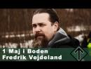 1 Maj i Boden: Fredrik Vejdeland talar