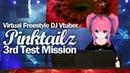 バーチャルピンクツインテFreestyle DJ Vtuber Pinktailz / 3rd test mission Vカツ