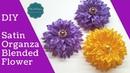 D I Y Organza Satin Blended Flower MyInDulzens