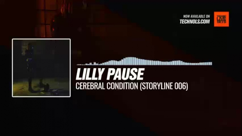 Listen Techno music with Lilly Pause Cerebral Condition Storyline 006 Periscope