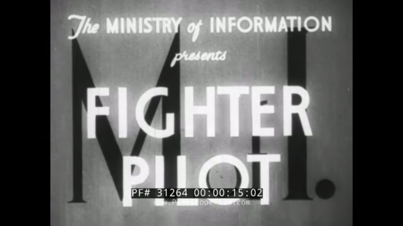 FIGHTER PILOT WWII MINISTRY OF INFORMATION FILM BATTLE OF BRITAIN ROYAL AIR FORCE 31264