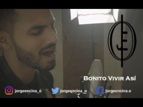 Jorge Encina - Bonito Vivir Así (Unplugged)