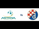 FC Astana vs zagreb 0-2 all goals and highlights