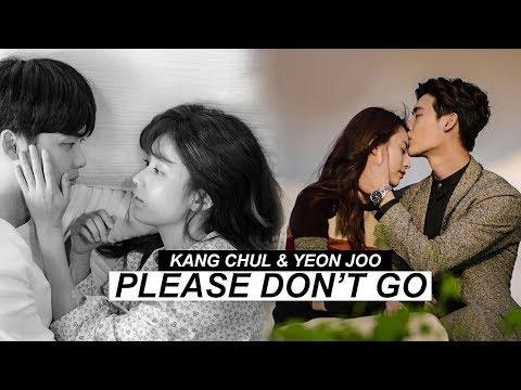Kang Chul and Yeon Joo || Please Don't Go