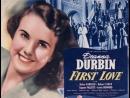 First Love (1939) Deanna Durbin, Robert Stack, Eugene Pallette