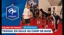 Equipe de France Séance en salle au camp de base pour les Bleus I FFF 2018