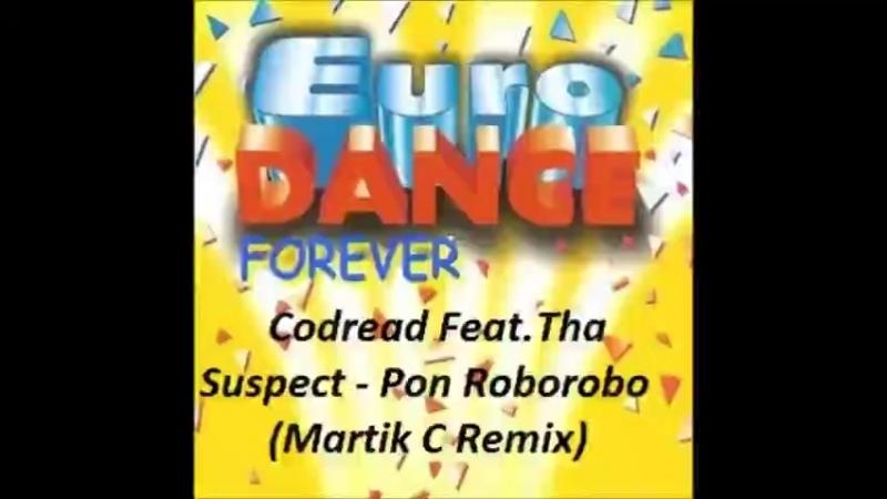 Codread Feat Tha Suspect Pon Roborobo Martik C Remix
