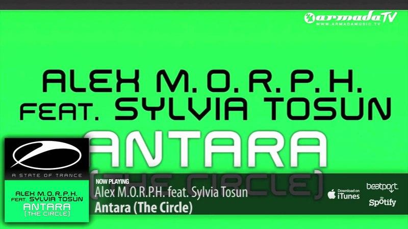 Alex M.O.R.P.H. feat. Sylvia Tosun - Antara (The Circle)
