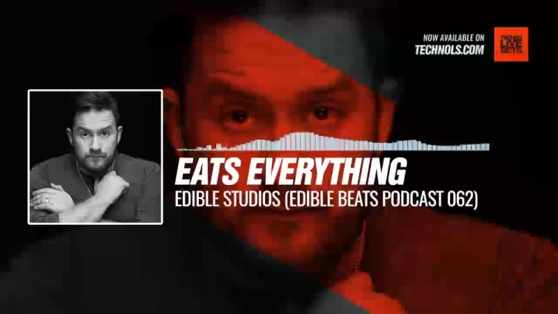 Techno music with @eats_everything - Edible Studios (edible bEats Podcast 062) Periscope