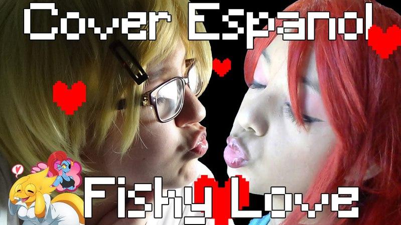 FISHY LOVE - Cover Español [UNDERTALE ALPHYS SONG x Griffinilla]