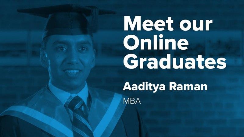 Meet our online graduates – Aaditya Raman (Master of Business Administration, 2016)