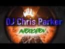 DJ Chris Parker – Intoxication