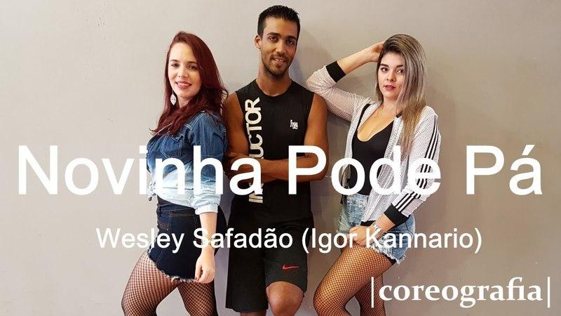 Novinha Pode Pá - Wesley Safadão (Igor Kannario) | Coreografia Free Dance | boradançar