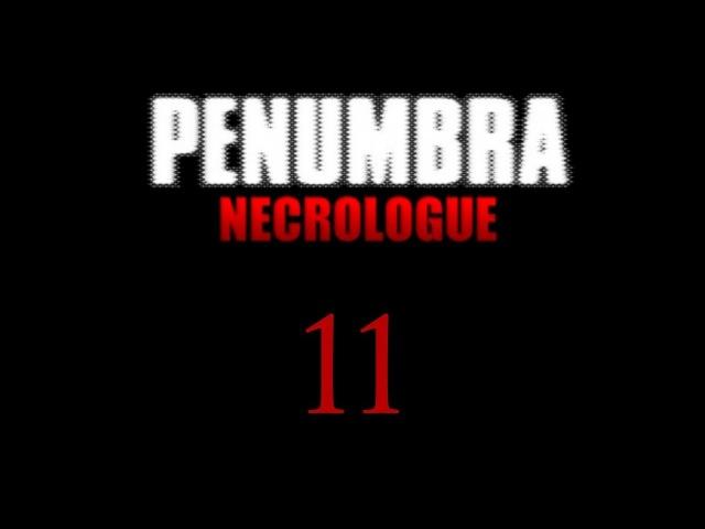 Пенумбра: Некролог / Penumbra: Necrologue - Прохождение игры на русском [11]   PC