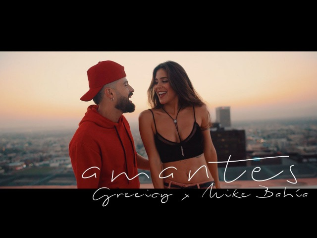 Greeicy ft. Mike Bahía - Amantes