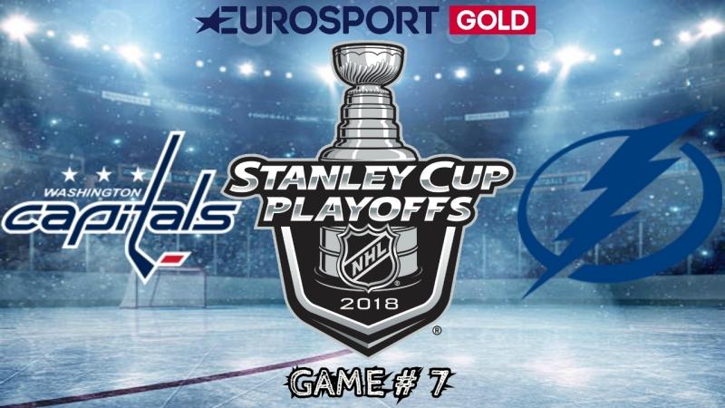 Washington Capitals vs Tampa Bay Lightning | 23.05.2018 | EC Final | Game 7 | NHL Stanley Cup Playoffs 2018 | Eurosport Gold RU