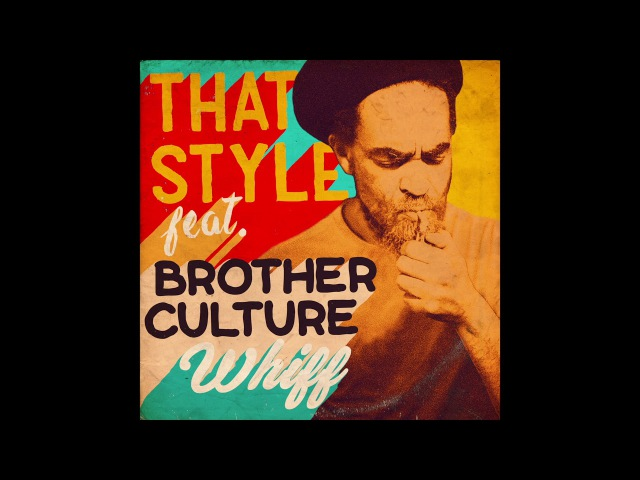 Thatstyle - Whiff feat. Brother Culture