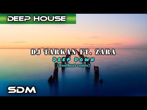 DJ Tarkan ft. Zara - Deep Down (RoelBeat remix)